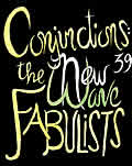 Conjunctions 39 The New Wave Fabulists