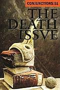 Conjunctions #51: The Death Issue: Meditations on the Inevitable Cover