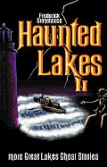 Haunted Lakes II More Great Lakes Ghost