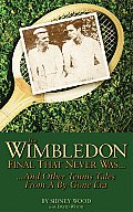 The Wimbledon Final That Never Was...: ...and Other Tennis Tales from a Bygone Era