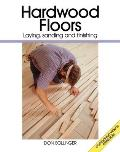 Hardwood Floors: Laying, Sanding and Finishing Cover