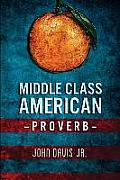 Middle Class American Proverb