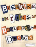 Breaking the Rules in Publication Design (01 Edition)