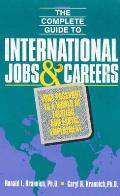 Complete Guide to International Jobs & Careers: Your Passport to a World of Exciting & Exotic Employment