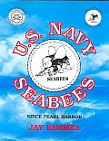 US Navy Seabees since Pearl Harbor