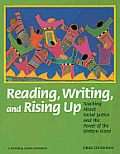 Reading, Writing, and Rising Up: Teaching about Social Justice and the Power of the Written Word
