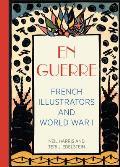 En Guerre: French Illustrators and World War I