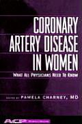 Coronary Artery Disease in Women: What All Physicians Need to Know