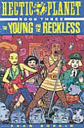 Young & Reckless Hectic Planet Volume 3