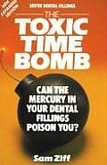 Silver Dental Fillings: The Toxic Timebomb: Can the Mercury in Your Dental Fillings Poison You?