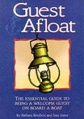 Guest Afloat The Essential Guide to Being a Welcome Guest on Board a Boat