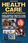 Health Care Job Explosion!: High Growth Health Care Careers and Job Locator