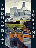 Industrial Sublime: Modernism and the Transformation of New York's Rivers, 1900-1940