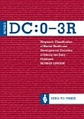 Diagnostic Classification of Mental Health and Developmental Disorders of Infancy and Early Childhoo: 0-3r)
