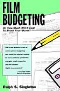 Film Budgeting : Or, How Much It Will Cost To Shoot Your Movie? (96 Edition)