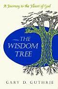 Wisdom Tree A Journey to the Heart of God
