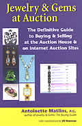 Jewelry & Gems at Auction The Definitive Guide to Buying & Selling at the Auction House & on Internet Auction Sites