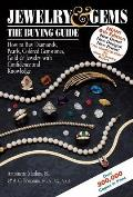 Jewelry &amp; Gems: The Buying Guide: How to Buy Diamonds, Pearls, Colored Gemstones, Gold &amp; Jewelry with Confidence and Knowledge (Jewelry &amp; Gems: The Buying Guide) Cover