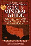 Southwest States Where & How to Dig Pan & Mine Your Own Gems & Minerals