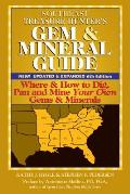 Southeast Treasure Hunters Gem & Mineral Guide 4th Edition