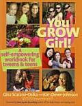 You Grow Girl A Self Empowering Workbook for Tweens & Teens