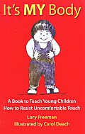 It's My Body: A Book to Teach Young Children How to Resist Uncomfortable Touch (Children's Safety & Abuse Prevention)