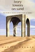 Ivory Towers on Sand The Failure of Middle Eastern Studies in America