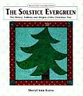 The Solstice Evergreen: The History Folklore and Origins of the Christmas Tree