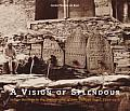 A Vision of Splendour: Indian Heritage in the Photographs of Jean Philippe Vogel, 1901-1913