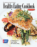 The American Cancer Society's Healthy Eating Cookbook: a Celebration of Food, Friends, and Healthy Living (American Cancer Society)