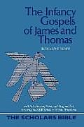 Scholars Bible #0002: The Infancy Gospels of James and Thomas: Text, Translation and Notes