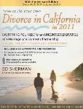 How to Do Your Own Divorce in California in 2011 Everything You Need for an Uncontested Divorce of a Marriage or a Domestic Partnership