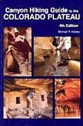 Canyon Hiking Guide To Colorado Plateau 4th Edition
