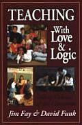 Teaching with Love and Logic: Taking Control of the Classroom Cover