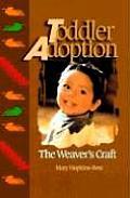 Toddler Adoption The Weavers Craft
