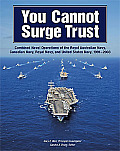 You cannot surge trust; combined naval operations of the Royal Australian Navy, Canadian Navy, Royal Navy, and United States Navy, 1991-2003