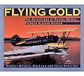 Flying Cold: The Adventures of Russel Merrill, Pioneer Alaskan Aviator