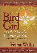 Bird Girl & The Man Who Followed The Sun
