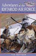 Adventures Of The Iditarod Air Force