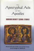 Apocryphal Acts of the Apostles Harvard Divinity School Studies