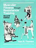 Muscular Fitness Through Resistance Trai