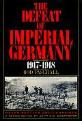 Defeat of Imperial Germany 1917 1918