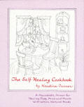 The self-healing cookbook :a macrobiotic primer for healing body, mind & moods with whole, natural foods