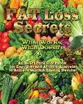 Fat Loss Secrets: What Works, What Doesn't: An Interactive Workbook for Easy Diet and Activity Analysis to Achieve Quick & Lasting Resul