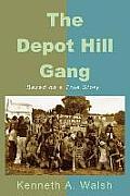 The Depot Hill Gang