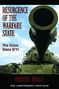 Resurgence of the Warfare State The Crisis Since 9 11