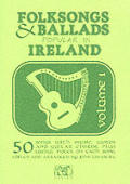 Folksongs & Ballads Popular in Ireland #1: Folksongs & Ballads Popular in Ireland: Vol. 1