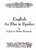 English As She Is Spoke Or A Jest In