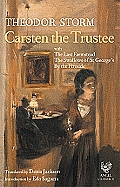 Carsten the Trustee: With the Swallows of St George's/By the Fireside/The Last Farmstead