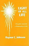 Light of All Life: Thoughts Towards a Philosophy of Life